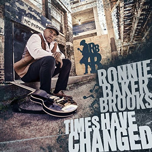 Ronnie Baker Brooks - Times Have Changed.jpg
