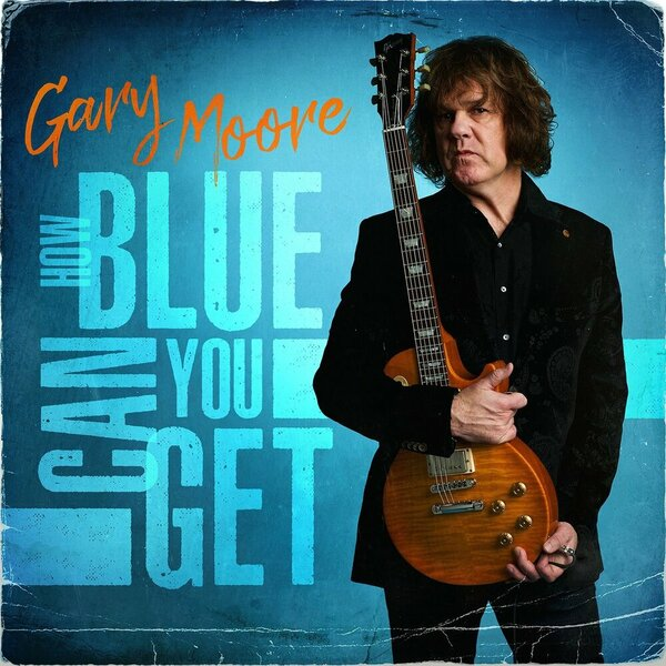 Gary Moore - How Blue Can You Get (2021).jpg