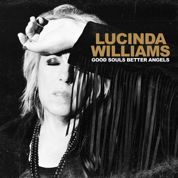 Lucinda Williams - Good Souls Better Angels (2020).jpg